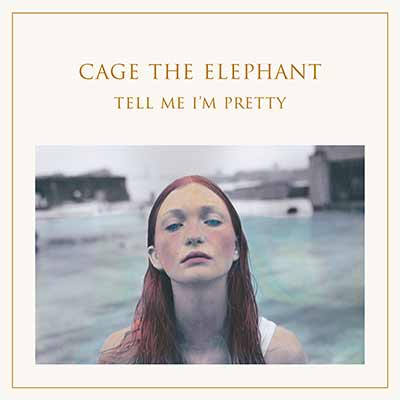 Album art for Cage the Elephan't's Tell Me I'm Pretty
