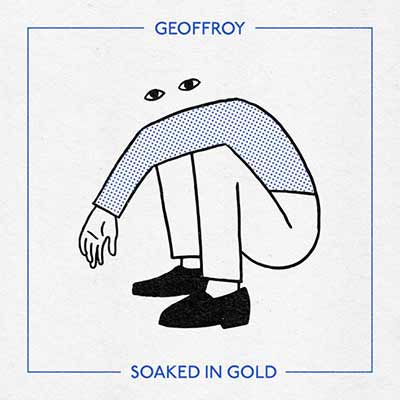 The album art for Geoffroy's Soaked In Gold EP