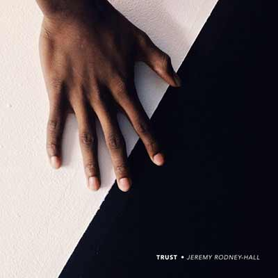 The album artwork for Jeremy Rodney-Hall's Trust mixtape
