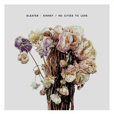 An image of the album art for Sleater-Kinney's No Cities To Love