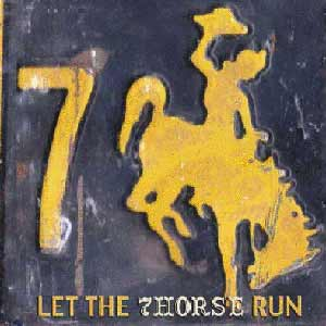 The album art for 7Horse's Let the 7Horse Run