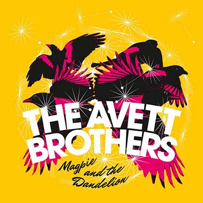 The album art for The Avett Brothers' Magpie and the Dandelion