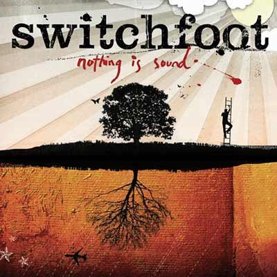 The album art for Switchfoot's Nothing Is Sound