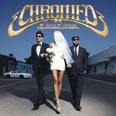 The album art for Chromeo's White Women