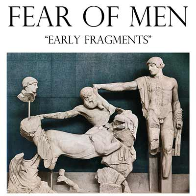 The album art for Fear of Men's Early Fragments