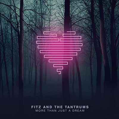 The album art for Fitz and the Tantrums' More Than Just a Dream