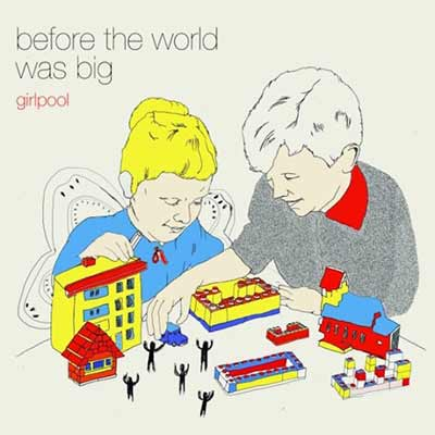 The album art for Girlpool's Before the World Was Big