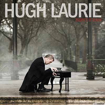 The album art for Hugh Laurie's Didn't It Rain