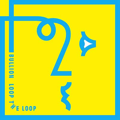 The album art for Bullion's Loop the Loop