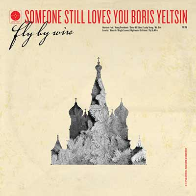 The album art for Someone Still Loves You Boris Yeltsin's Fly By Wire