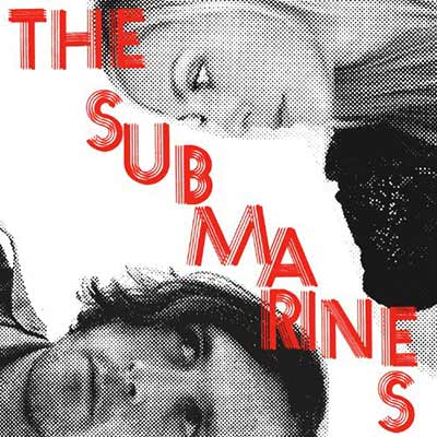 The album art for The Submarines Love Notes/Letter Bombs