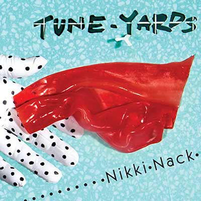 The album art for tUnE-yArDs' nikki nack