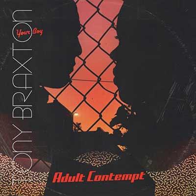 The album art for Your Boy Tony Braxton's Adult Contempt