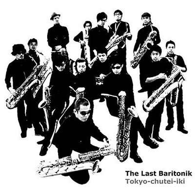The album art for Tokyo-chutei-iki's The Last Baritonik