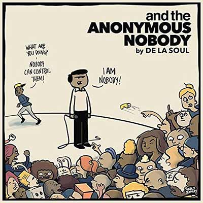 The album art for De La Soul's and the Anonymous Nobody...