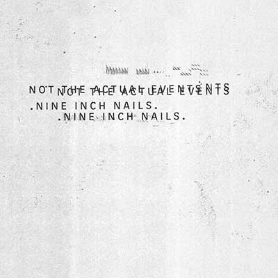 The album art for Nine Inch Nails' EP, Not the Actual Events